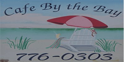 Cafe by the Bay 776-0303